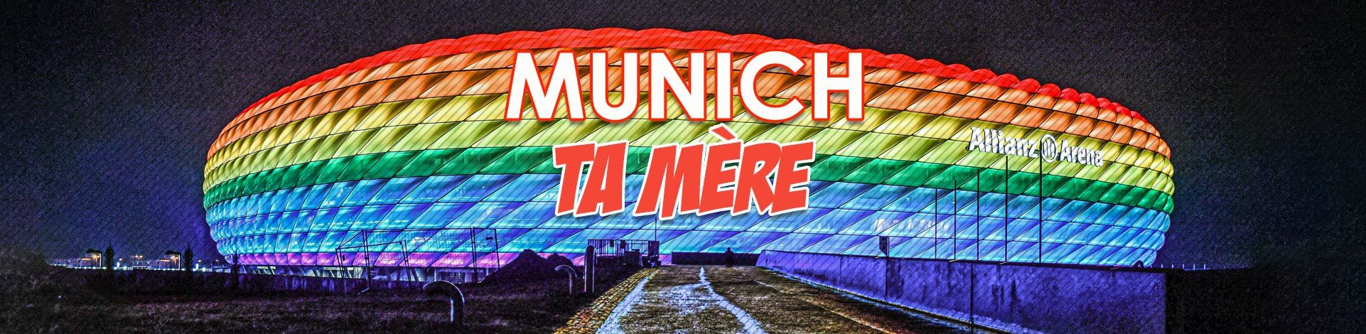 Munich ta mère virage psg