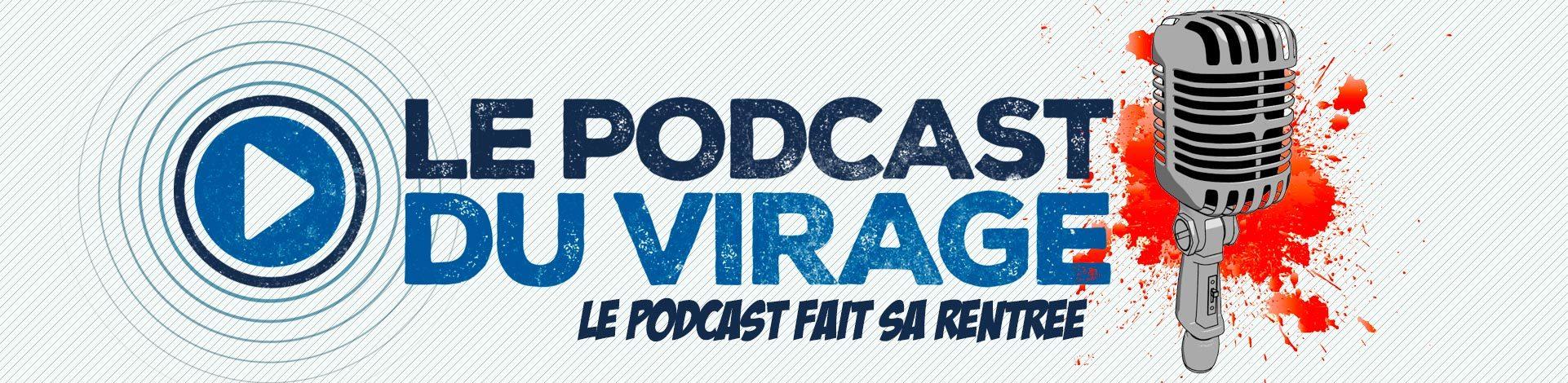 Le podcast du Virage #19