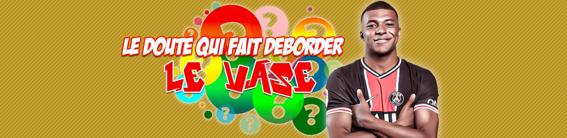 Le Doute Mbappé Virage PSG